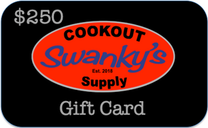 Swanky's Cookout Supply Gift Card $250