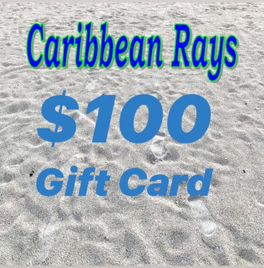 $100 GIFT CARD to Caribbean Rays
