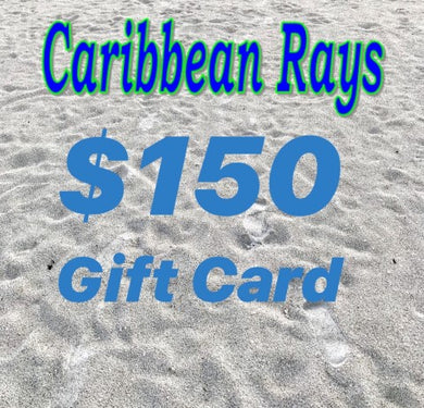 $150 GIFT CARD to Caribbean Rays