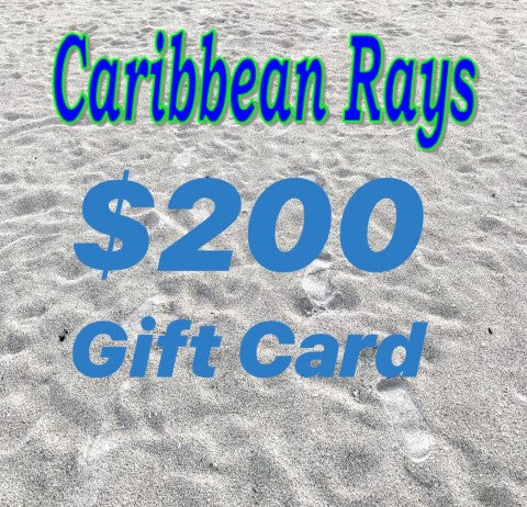 $200 GIFT CARD to Caribbean Rays