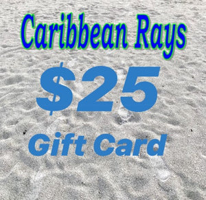 $25 GIFT CARD to Caribbean Rays