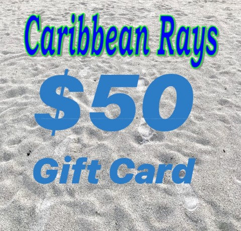 $50 GIFT CARD to Caribbean Rays