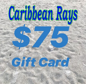 $75 GIFT CARD to Caribbean Rays