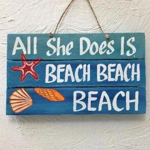 16in Distressed All She Does Beach Beach Beach Wood Sign by Caribbean Rays