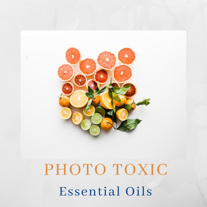 Photo Toxic / Sun Sensitizing Essential Oils