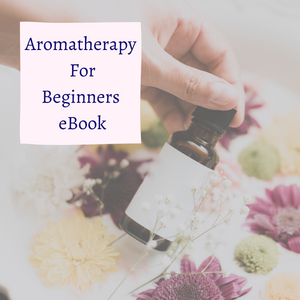 Aromatherapy For Beginners eBook - Luna Rose Remedies