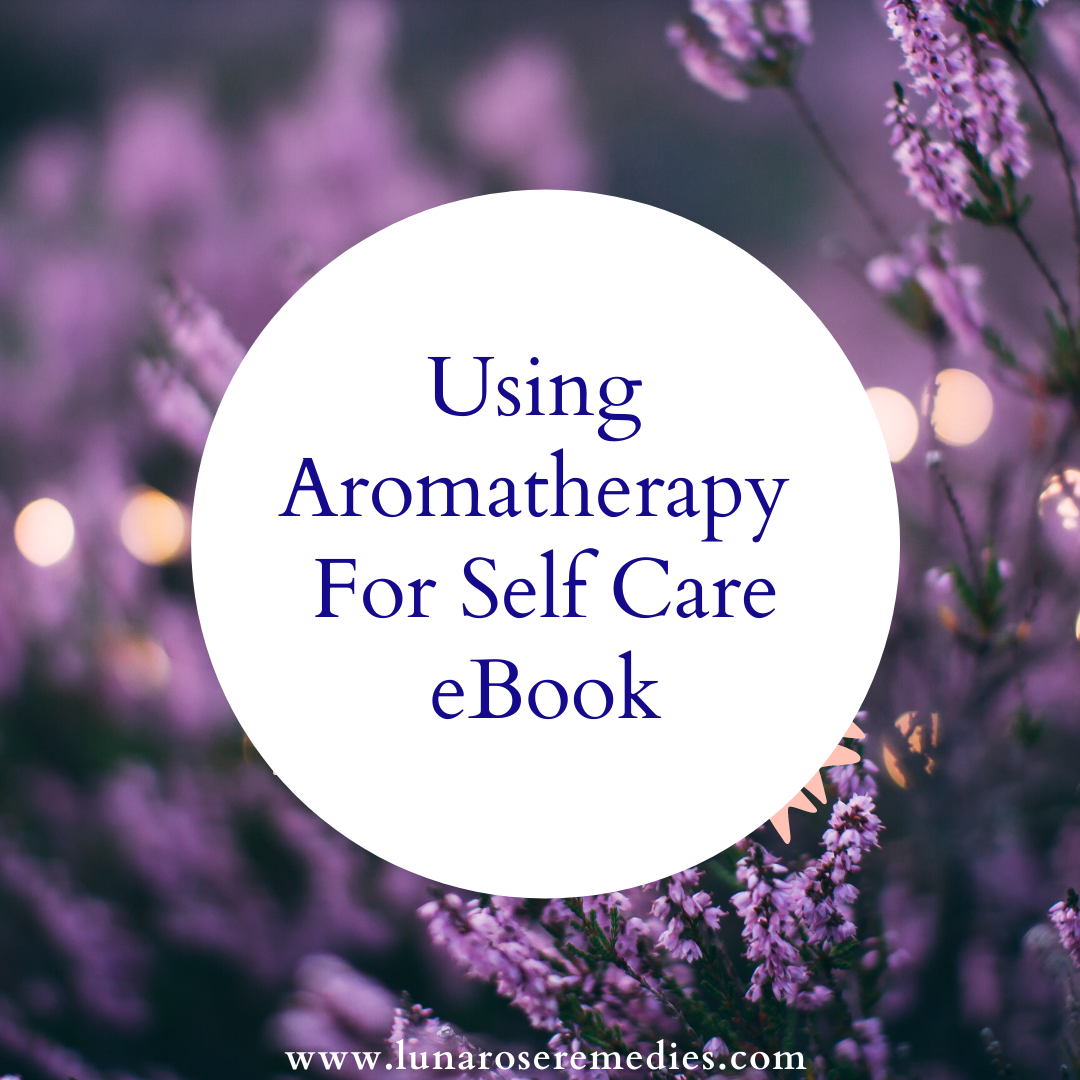 Aromatherapy For Self Care eBook - Luna Rose Remedies