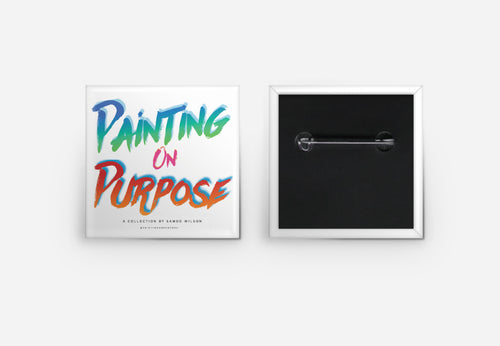 """Painting In Purpose""  Button"