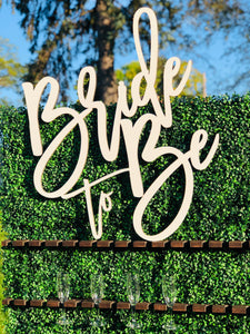 "Laser Cut ""Bride to Be"" Sign *Rental*"