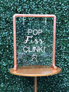 "Acrylic Sign ""Pop, Fizz, Clink"" - Modern Event & Wedding Rentals - Something Borrowed Minneapolis"