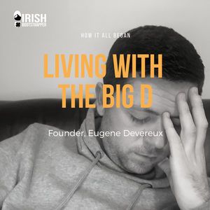 Living With The Big D (How It All Began - Irish Boostrapper Founder Story)