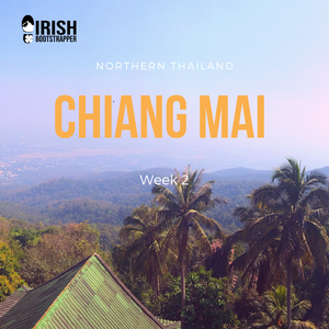 Northern Thailand - Chiang Mai - Week 2
