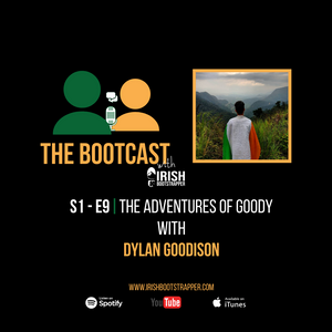The Bootcast | S1 - E9 | The Adventures of Goody with Dylan Goodison