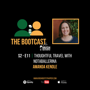 The Bootcast | S2 - E11 | Thoughtful Travel with NotABallerina Amanda Kendle