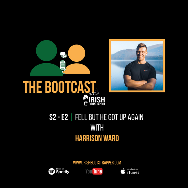 The Bootcast - SE2 - EP#2 - Fell But He Got Up Again with Harrison Ward
