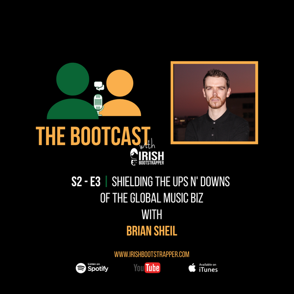 The Bootcast | S2 - E3 | Shielding The Ups n' Downs of the Global Music Biz with Brian Sheil