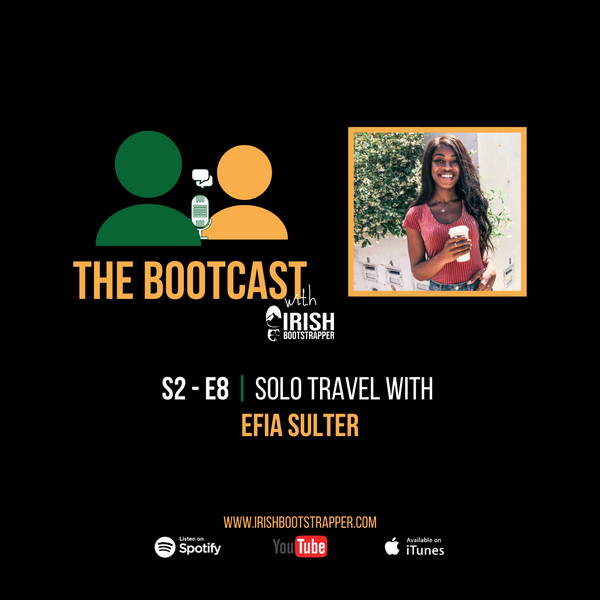 The Bootcast | S2 - E8 | Solo Travel with Efia Sulter