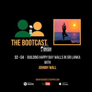 The Bootcast - SE2 - EP#4 - Building Happy Bay Walls in Sri Lanka with Johnny Wall