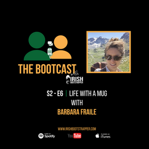 The Bootcast | S2 - E6 | Life With A Mug with Barbara Fraile
