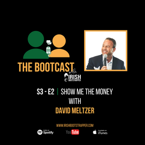 The Bootcast | S3 - E2 | Show Me The Money with David Meltzer