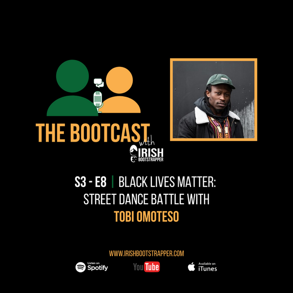 The Bootcast | S3 - E8 | Black Lives Matter: Street Dance Battle with Tobi Omoteso