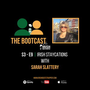 The Bootcast | S3 - E9 | Irish Staycations with Sarah Slattery