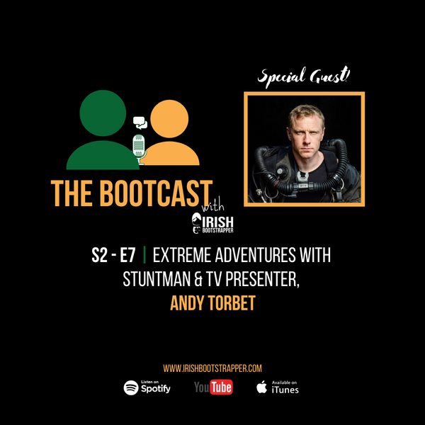 The Bootcast | S2 - E7 | Extreme Adventures with Stuntman & TV Presenter, Andy Torbet