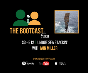 The Bootcast | S3 - E12 | Unique Sea Stackin' with Iain Miller