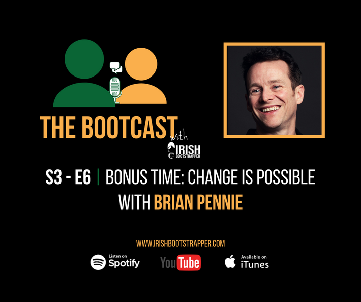 The Bootcast | S3 - E6 | Bonus Time: Change is Possible with Brian Pennie