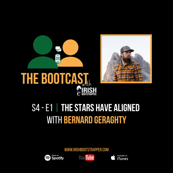 The Bootcast | S4 - E1 | The Stars Have Aligned with Bernard Geraghty