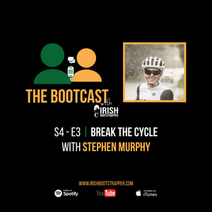 The Bootcast | S4 - E3 | Break The Cycle with Stephen Murphy