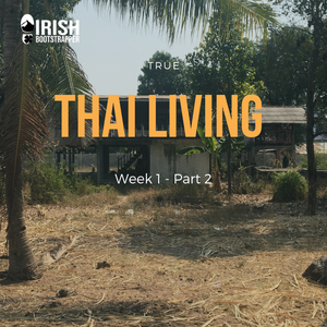 True Thai Living - Week 1 - Part 2