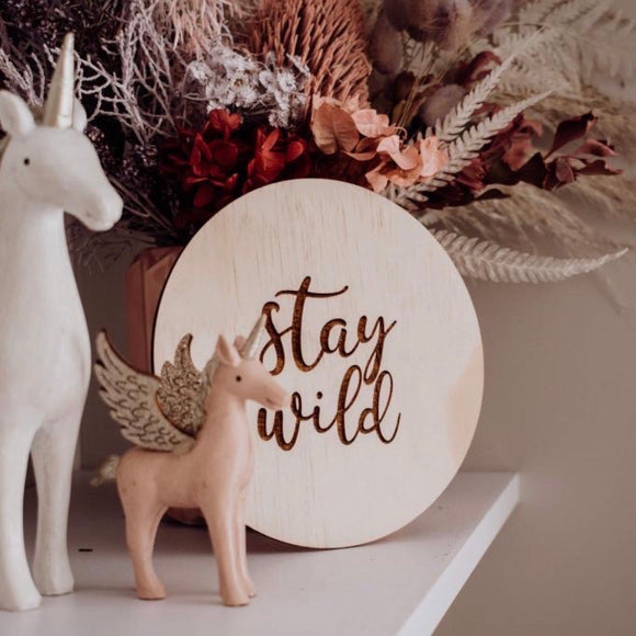 Stay wild plaque