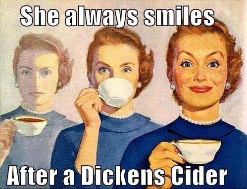 "Woman drinking from a tea cup, caption reads: ""she always smiles after a Dickens Cider."""