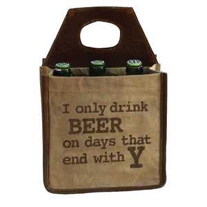 I Only Drink Beer on Days That End With Y Canvas Beer Carrier
