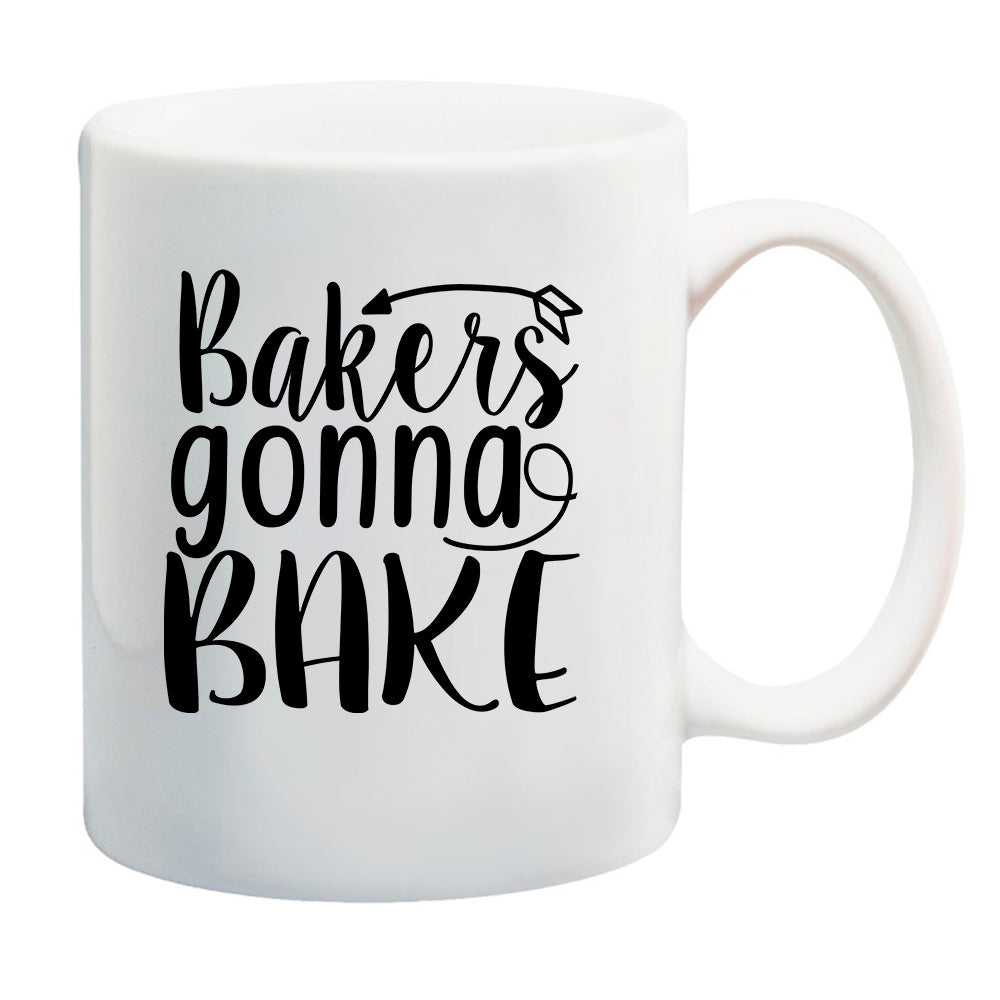 Ink Trendz Bakers Gonna Bake  11 oz. Ceramic Coffee Mug