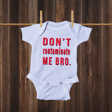 Load image into Gallery viewer, Ink Trendz® Don't Contaminate Me Bro. Coronavirus Funny Baby One-piece Bodysuit