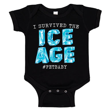 I Survived The ICE AGE FET Infertility Baby Bodysuit