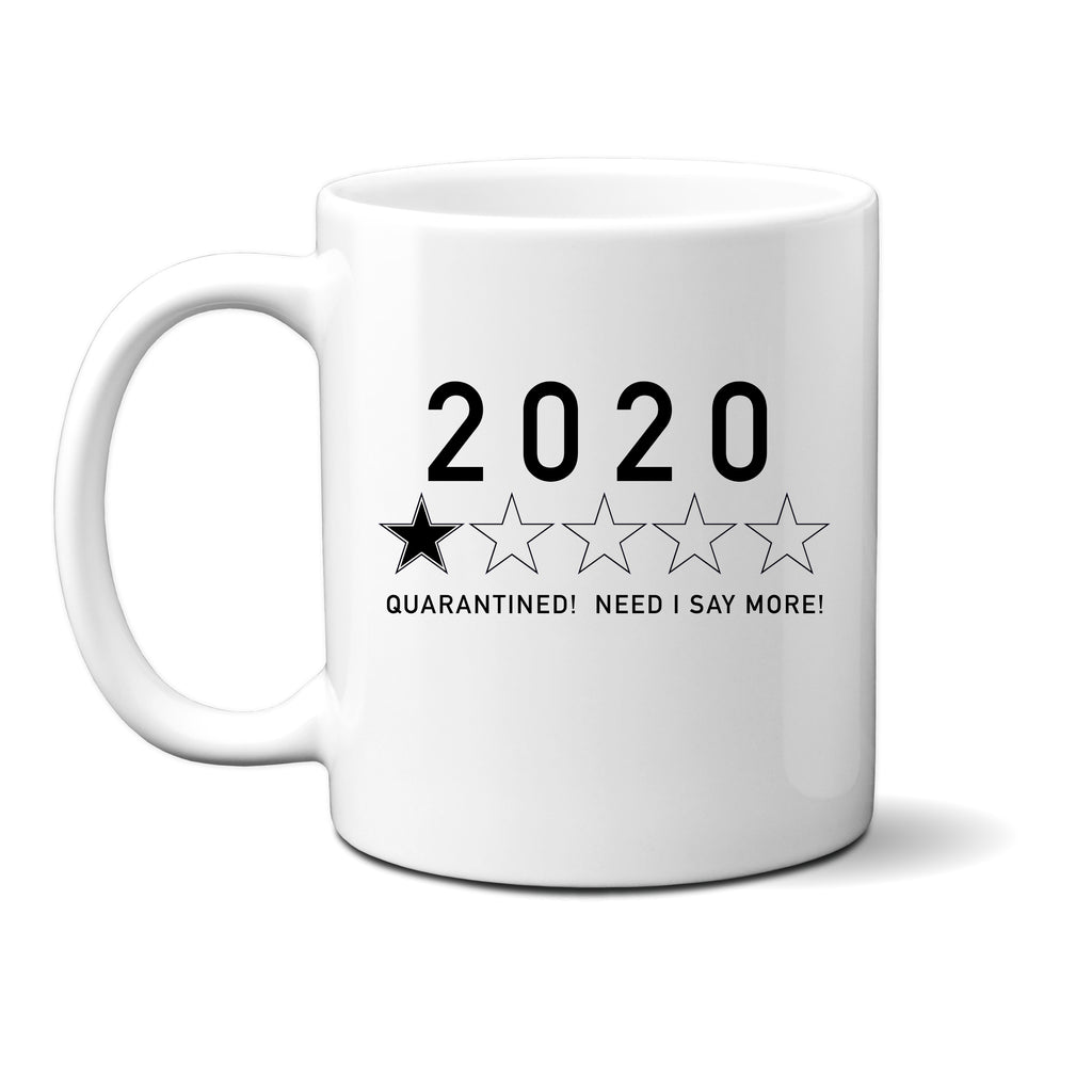 Ink Trendz® 2020 1 Star Review Quarantined! Need I Say More!  11 oz. Ceramic Coffee Mug