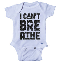 Load image into Gallery viewer, Ink Trendz® I Can't Breathe Grunge Themed Baby Onesie® One-Piece Bodysuit