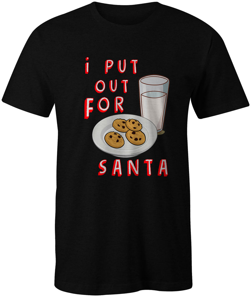 i Put Out For Santa Cookies & Milk Christmas T-Shirt