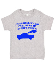 Load image into Gallery viewer, My Daddy's Rollin Coal Diesel Truck Short Sleeve Toddler T-Shirt