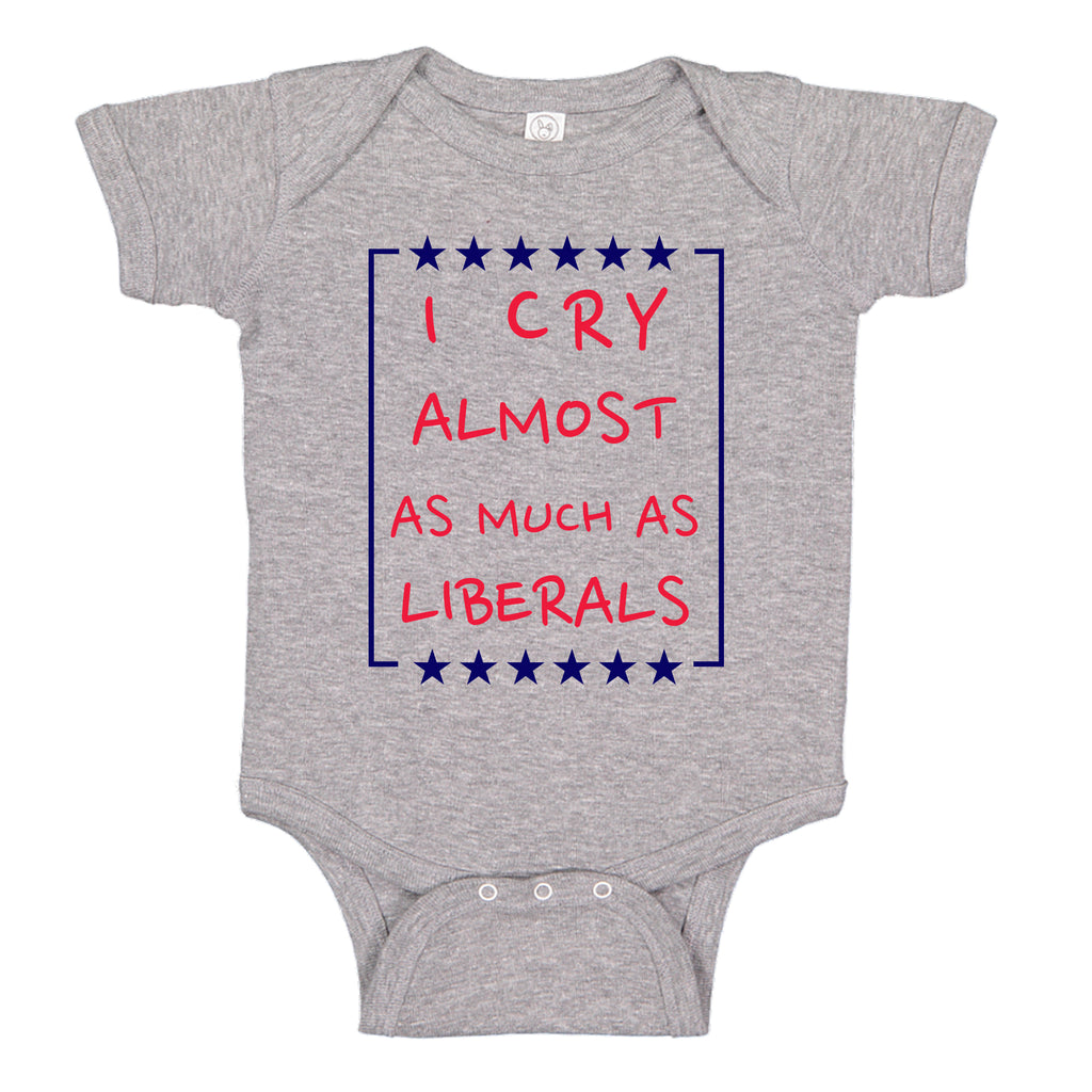 Ink Trendz® I Cry Almost as Much as Liberals Conservative One-piece Baby  Bodysuit