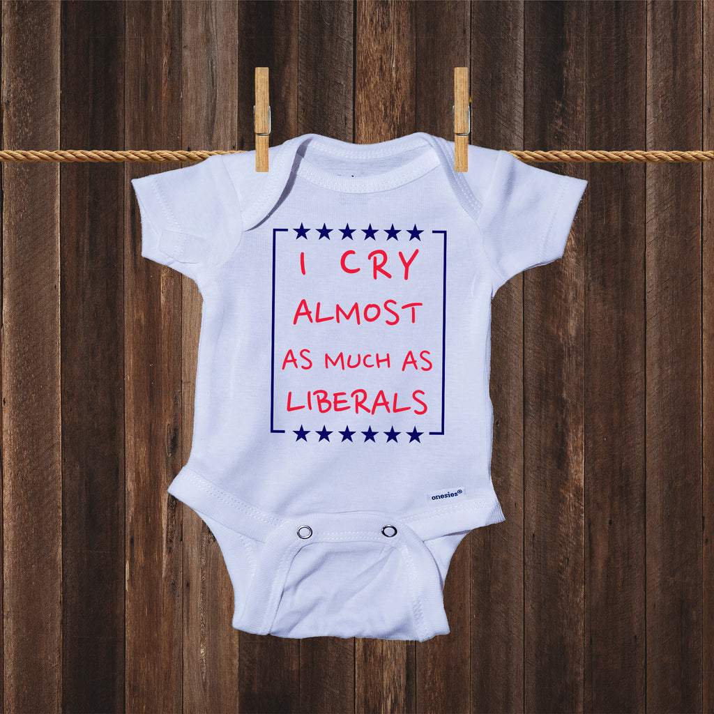 Funny Baby Onesie, I Cry Almost As Much As Liberals, Conservative Baby Outfit, Republican Onesie, Conservative, Republican Bodysuit, Trendy