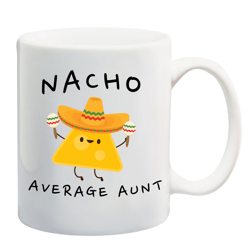 Ink Trendz® Nacho Average Aunt, Aunt Gift, Aunt Announcement  11 oz. Ceramic Coffee Mug, aunt announcement Gifts, Aunt Christmas gift, aunt mug, aunt coffee mug