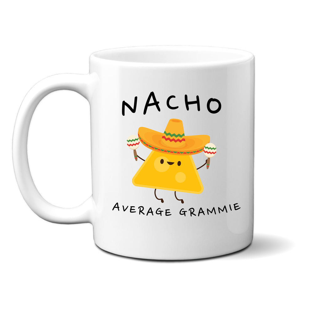 Ink Trendz® Nacho Average Grandma, Grammie Gift, Grandmother Announcement  11 oz. Ceramic Coffee Mug, GRAMMIE MUG, NACHO AVERAGE GRAMMIE