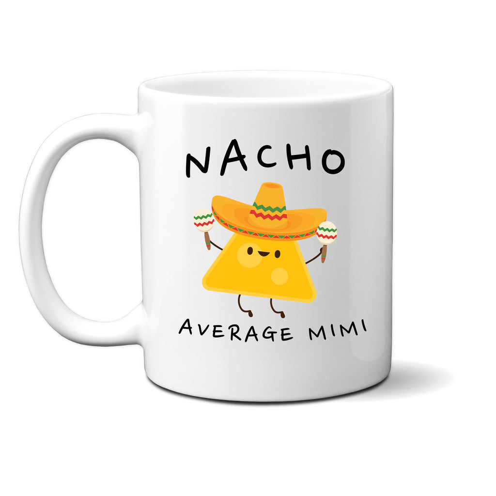 Ink Trendz® Nacho Average Grandma, Grammie Gift, Grandmother Announcement  11 oz. Ceramic Coffee Mug, MIMI MUG, MIMI COFFEE MUG