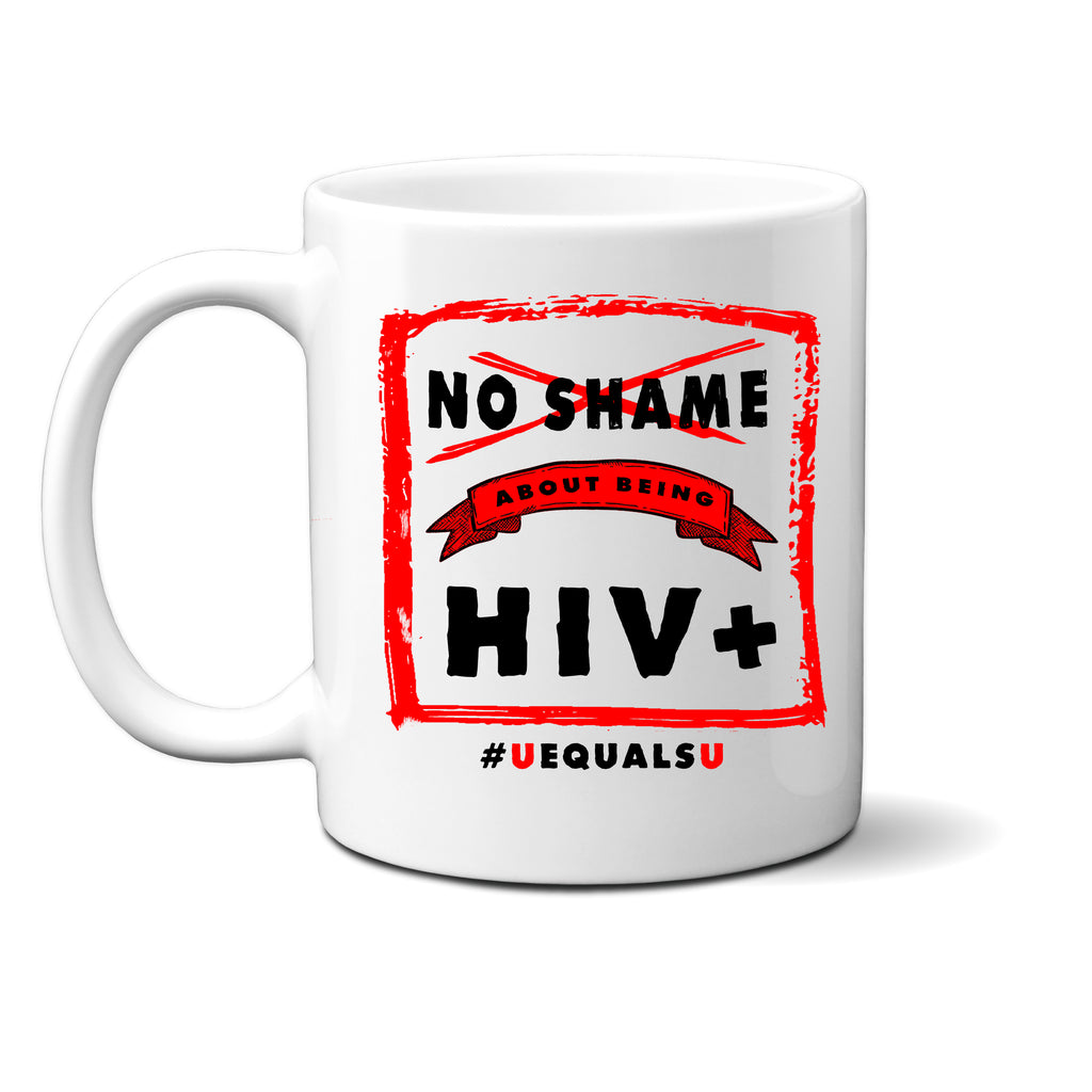 Ink Trendz® NO SHAME HIV+ #UEqualsU Undetectable Untransmittable  11 oz. Ceramic Coffee Mug, U=U Mug, U=U, U=U HIV, UequalsU, UequalsU Mug