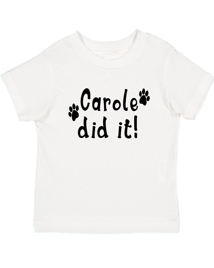 Ink Trendz® Carole Did It! Tiger King Funny Toddler T-Shirt in black, Tiger King T-SHirts, Joe Exotic T-Shirt, Joe Exotic