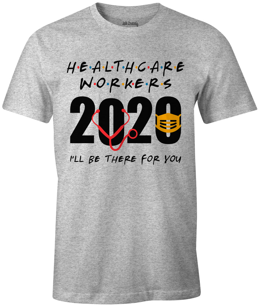 Ink Trendz® Healthcare Workers Friends Sitcom Themed I'll Be There T-Shirt Nursing T-Shirt, Corona Virus T-Shirt